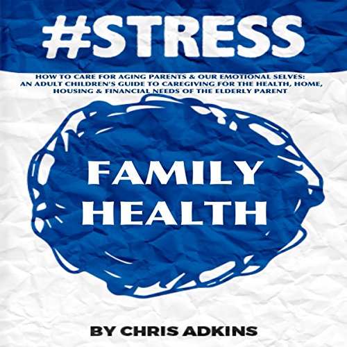 #STRESS: How to Care for Aging Parents and Our Emotional Selves audiobook cover art
