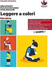 Scaricare Libri Leggere a colori. Narrativa. Per il biennio delle Scuole superiori. Con e-book. Con espansione online PDF