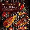 Easy Tropical Cooking 2: Delicious Caribbean, Island, and Hawaiian Recipes (English Edition)