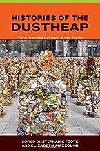 histories of the dustheap: الفاقد ، المواد ثقافات ، Justice الاجتماعية (الحضرية و الصناعية البيئات)