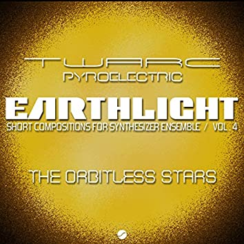 Earthlight: Short Compositions for Synthesizer Ensemble (Vol 4 The Orbitless Stars)