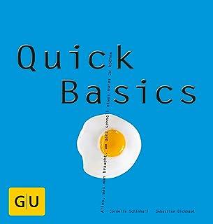 Quick Basics: Alles, was man braucht, um ganz schnell etwas Gutes zu kochen GU Basic Cooking