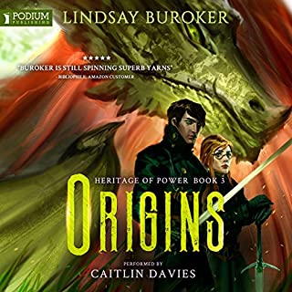 Origins     Heritage of Power, Book 3              By:                                                                                                                                 Lindsay Buroker                               Narrated by:                                                                                                                                 Caitlin Davies                      Length: 12 hrs and 27 mins     100 ratings     Overall 4.7