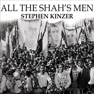 All the Shah's Men     An American Coup and the Roots of Middle East Terror              By:                                                                                                                                 Stephen Kinzer                               Narrated by:                                                                                                                                 Michael Prichard                      Length: 10 hrs and 24 mins     1,086 ratings     Overall 4.4