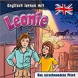 Das verschwundene Pferd - Englisch lernen mit Leonie