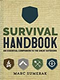 Survival Handbook: An Essential Companion to the Great Outdoors - Marc Sumerak