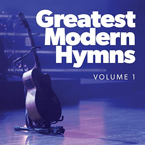 Lifeway Worship - Greatest Modern Hymns - Vol. 1 2019