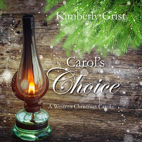 Carol's Choice: A Western Christmas Carol Audiobook By Kimberly Grist cover art
