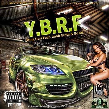 Y.B.R.F (feat. Imob Gutta & B-Dot) [Remix]