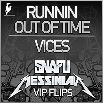 Runnin out of Time VIP / Vices VIP