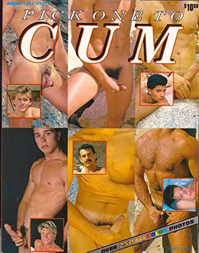 Pick One To Cum [Arena Publications, 68 Pages, Over 250 All Color Photos] Adult Gay Male Interest