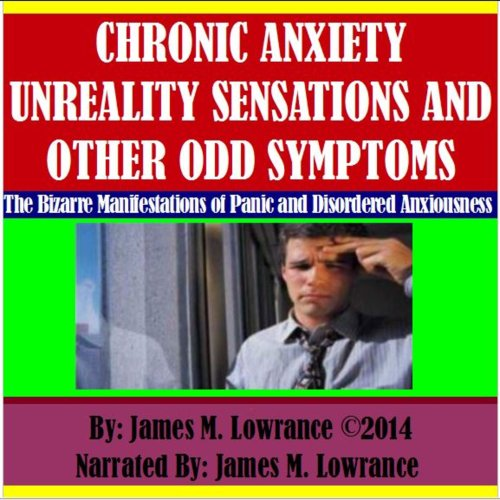 Chronic Anxiety Unreality Sensations and Other Odd Symptoms audiobook cover art