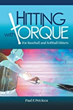 Hitting with Torque: For Baseball and Softball Hitters