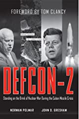 DEFCON-2: Standing on the Brink of Nuclear War During the Cuban Missile Crisis Kindle Edition