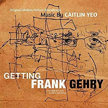 Getting Frank Gehry (Original Motion Picture Soundtrack)