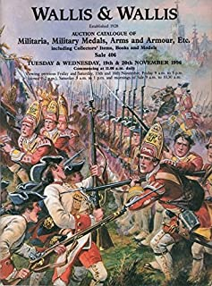 Auction Catalogue of Militaria, Military Medals, Arms and Armour, Etc.,Tuesday & Wednesday, 19th & 20th November 1996 (Sale 406), West Street Auction galleries, Lewes, Sussex, England
