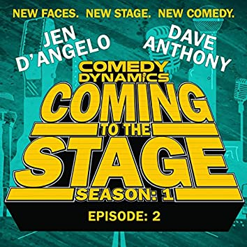 Coming to the Stage: Season 1 Episode 2
