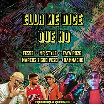 Ella Me Dice Que No (❌ - Fes93, FayaPoze, Damnacho, MarcoSingoPeso)