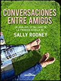 Conversaciones entre amigos: Un análisis detallado de la primera novela de Sally Rooney