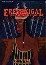 Ereshkigal: The Dark Side of Venus (The Divine Dark Feminine)