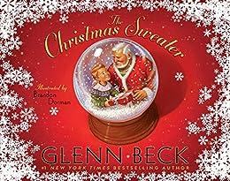The Christmas Sweater: A Picture Book by [Glenn Beck, Kevin Balfe, Jason Wright, Brandon Dorman]