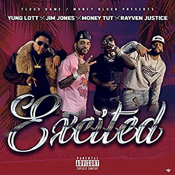 Excited (feat. Jim Jones & Rayven Justice)