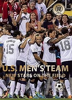 U.S. Men's Team: New Stars on the Field (World Soccer Legends)