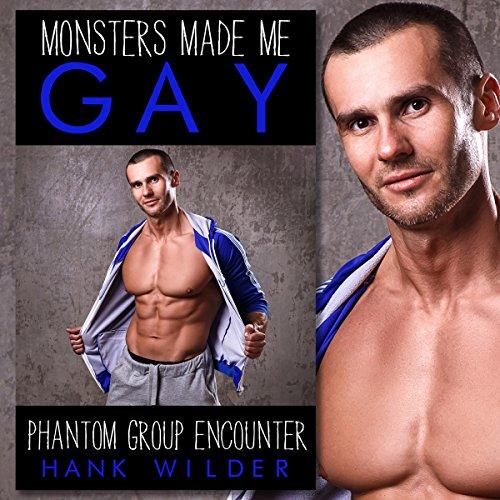 Monsters Made Me Gay: Phantom Group Encounter audiobook cover art