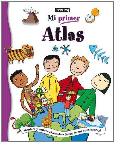 Mi Primer Atlas: ¡Explora y conoce el mundo a través de sus continentes!