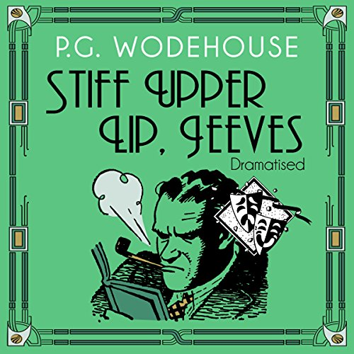 Stiff Upper Lip, Jeeves (Dramatised) audiobook cover art