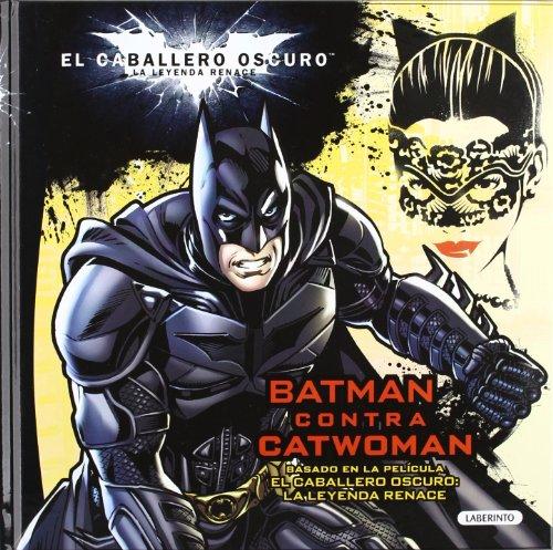 EL CABALLERO OSCURO. Batman contra Catwoman: EL CABALLERO OSCURO: LA LEYENDA RENACE (Caballero Oscuro Leyenda)