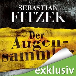 Der Augensammler                   Autor:                                                                                                                                 Sebastian Fitzek                               Sprecher:                                                                                                                                 Simon Jäger                      Spieldauer: 10 Std. und 52 Min.     388 Bewertungen     Gesamt 4,4