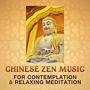 Chinese Zen Music for Contemplation & Relaxing Meditation: Harmony of Peaceful Mind, Positive Thinking, Ultimate Zen Therapy, Chinese Pipa & Guzheng Music, Focus & Learning Background