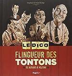 LE DICO FLINGUEUR DES TONTONS - DE AUDIARD A VOLFONI de Stephane Germain