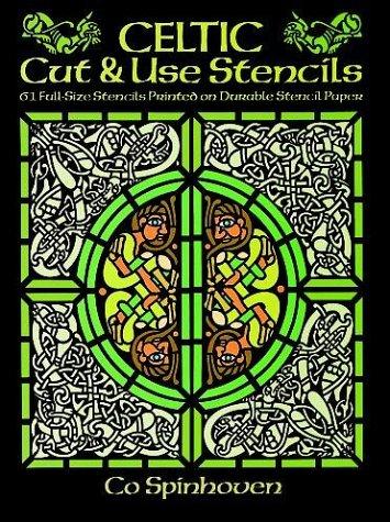 Celtic Cut & Use Stencils: 61 Full-Size Stencils Printed on Durable Stencil Paper