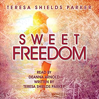 Sweet Freedom     Losing Weight and Keeping It off with God's Help               By:                                                                                                                                 Teresa Shields Parker                               Narrated by:                                                                                                                                 Deanna Arnold                      Length: 5 hrs and 20 mins     7 ratings     Overall 4.7