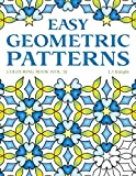 Easy Geometric Patterns Colouring Book (Volume 2): 50 Symmetrical Pattern Designs for Creative Fun and Relaxation (LJK Colouring Books)
