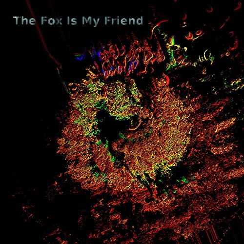 The Fox Is My Friend