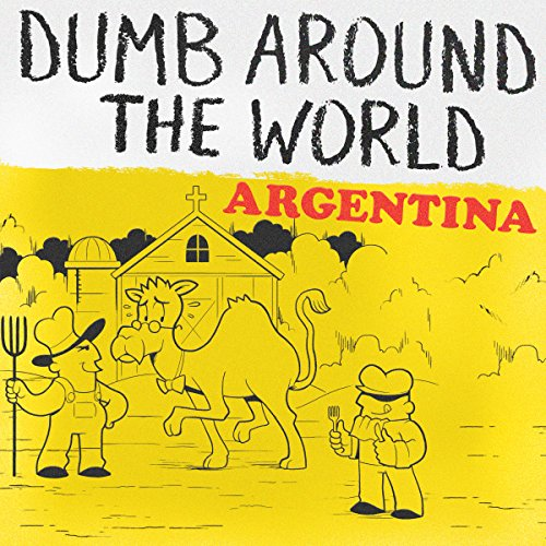 Dumb Around the World: Argentina audiobook cover art