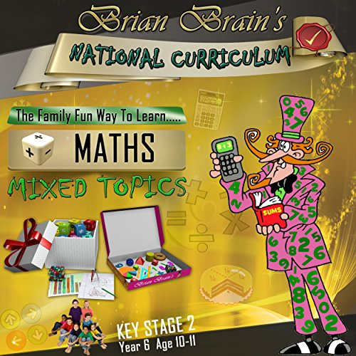 Brian Brain's National Curriculum KS2 Y6 Maths Mixed Topics                   By:                                                                                                                                 Russell Webster                               Narrated by:                                                                                                                                 Brian Brain                      Length: 1 hr and 4 mins     Not rated yet     Overall 0.0