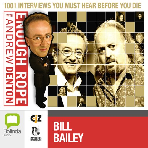 Enough Rope with Andrew Denton: Bill Bailey audiobook cover art