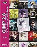 GIMP 2.8: Für digitale Fotografie und Webdesign by Bettina K. Lechner (2014-04-29) - Bettina K. Lechner