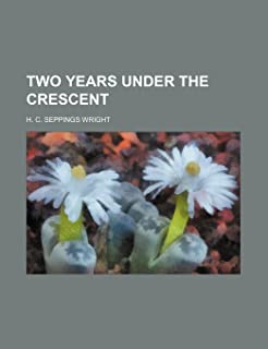 Two Years Under the Crescent