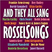 And They All Sang Rosselsongs
