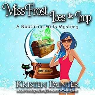 Miss Frost Ices the Imp: A Nocturne Falls Mystery     Jayne Frost, Book 2              By:                                                                                                                                 Kristen Painter                               Narrated by:                                                                                                                                 Hollis McCarthy                      Length: 8 hrs and 1 min     1,272 ratings     Overall 4.5