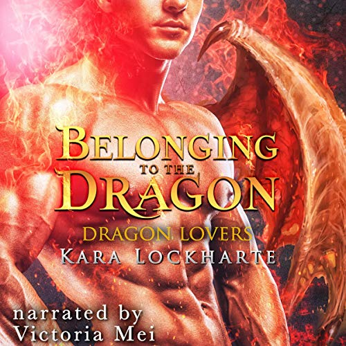 Belonging to the Dragon: Lick of Fire Audiobook By Kara Lockharte cover art
