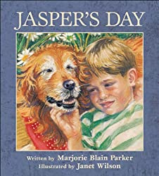 Jasper's Day by Marjorie Blain Parker, illustrated by Janet Wilson