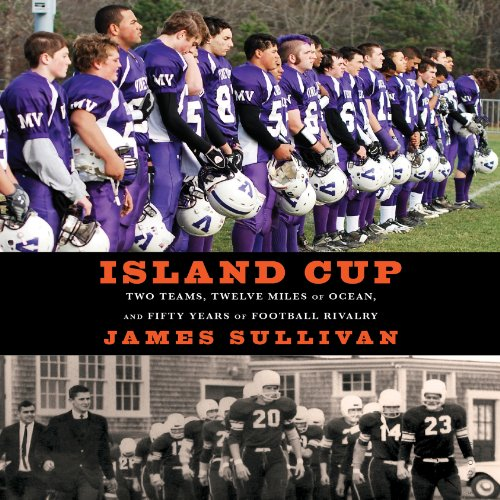 Island Cup     Two Teams, Twelve Miles of Ocean, and Fifty Years of Football Rivalry              By:                                                                                                                                 James Sullivan                               Narrated by:                                                                                                                                 T. David Rutherford                      Length: 7 hrs and 21 mins     4 ratings     Overall 3.0