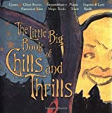 Little Big Book Of Chills And Thrills (The Little Big Book Series)