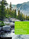 Hiking the Pacific Crest Trail: Northern California: Section Hiking from Tuolumne Meadows to Donomore Pass